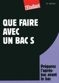 Thomas Fourquet et Marie Bonnaud - SERIE ETUDES  : Que faire avec un bac S 15ED.