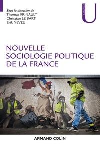 Thomas Frinault et Christian Le Bart - Nouvelle sociologie politique de la France.