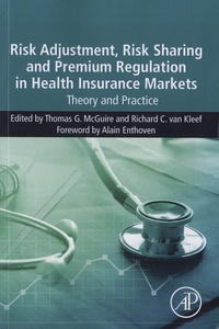 Thomas G. McGuire et Richard C. van Kleef - Risk adjustment, risk sharing and premium regulation in health insurance markets - Theory and practice.