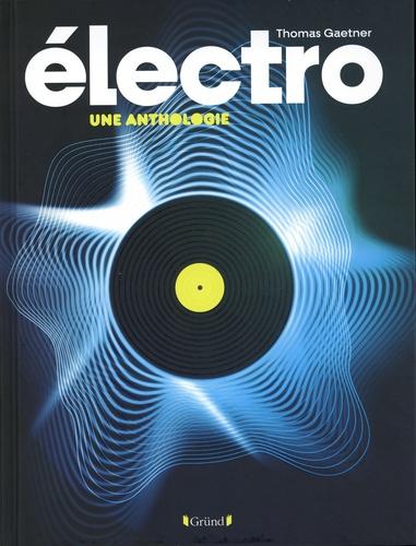 Musique électro. Une anthologie