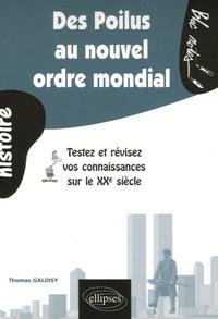 Thomas Galoisy - Des Poilus au nouvel ordre mondial - Testez et révisez vos connaissances sur le XXe siècle.