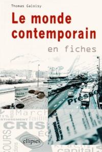 Thomas Galoisy - Le monde contemporain en fiches.