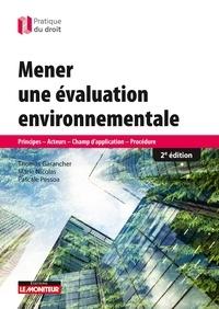 Thomas Garancher et Marie Nicolas - Mener une évaluation environnementale - 2e éd. - Principes - Acteurs- Champ d'application - Procédure.