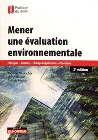 Thomas Garancher et Marie Nicolas - Mener une évaluation environnementale - Principes, acteurs, champ d'application, procédure.