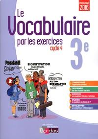 Thomas Gargallo - Le vocabulaire par les exercices 3e Cycle 4.