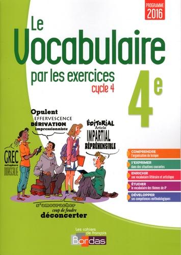 Le Vocabulaire Par Les Exercices 4e Cycle 4 Grand Format