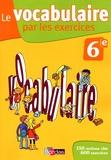 Thomas Gargallo - Le vocabulaire par les exercices 6e - Cahier d'exercices.