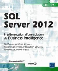 Thomas Gauchet - SQL Server 2012 - Implémentation d'une solution de business intelligence.