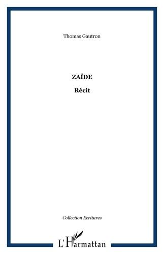 Thomas Gautron - Zaïde.