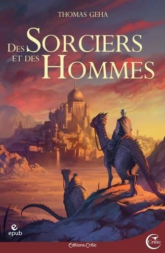 Thomas Geha - Des sorciers et des hommes - Aventures de Hent Guer et Pic Caram sur la grande île de Colme.