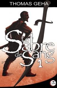 Thomas Geha - Le Sabre de sang Tome 1 : Histoire de Tiric Sherna.