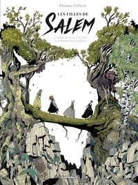 Thomas Gilbert - les filles de Salem - Comment nous avons condamné nos enfants - Comment nous avons condamné nos enfants.