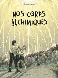 Thomas Gilbert - Nos corps alchimiques.