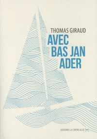 Thomas Giraud - Avec Bas Jan Ader.