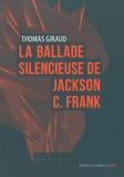 Thomas Giraud - La ballade silencieuse de Jackson C. Franck.