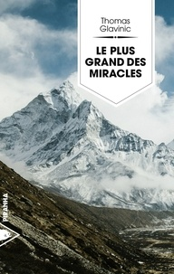 Thomas Glavinic - Le plus grand des miracles.