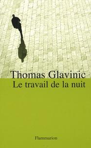 Thomas Glavinic - Le travail de la nuit.