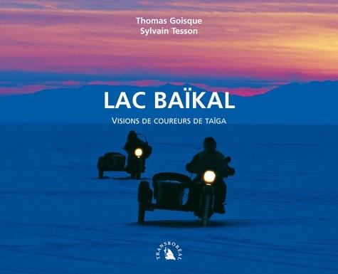 Thomas Goisque et Sylvain Tesson - Lac Baïkal - Visions de coureurs de taïga.