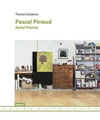 Thomas Golsenne - Pascal Pinaud - Serial Painter.