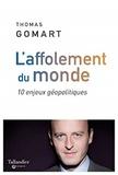 Thomas Gomart - L'affolement du monde - 10 leçons de géopolitique.