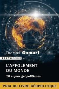 Thomas Gomart - L'affolement du monde - 10 enjeux géopolitiques.