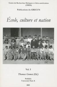 Thomas Gomez - Ecole, culture et nation - Volume 1.