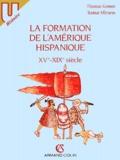 Thomas Gomez et Itamar Olivares - La formation de l'Amérique hispanique - XVe-XIXe siècle.