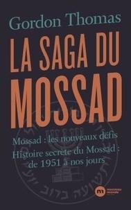 Thomas Gordon - La saga du Mossad - Mossad : les nouveaux défis / Histoire secrète du Mossad : de 1951 à nos jours.