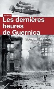 Thomas Gordon - Les dernières heures de Guernica.
