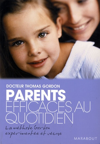 Thomas Gordon - Parents efficaces au quotidien - Tome 2.