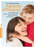 Thomas Gordon - Parents efficaces - Une autre écoute de l'enfant.