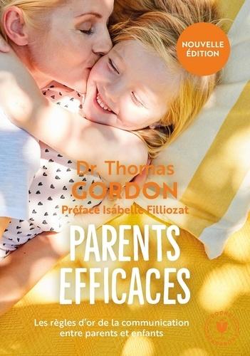 Parents efficaces. Les règles d'or de la communication entre parents et enfants
