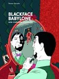Thomas Gosselin - Blackface Babylone, une comédie musicale.
