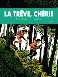 Thomas Gosselin et Isao Moutte - La trêve, chérie.