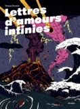 Thomas Gosselin - Lettres d'amours infinies.