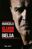 Thomas Goubin - Marcelo Bielsa, El loco unchained.