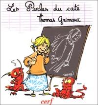 Thomas Grimaux - Les perles du caté.