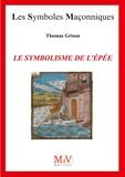 Thomas Grison - Le symbolisme de l'épée.