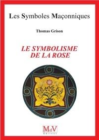 Thomas Grison - Le symbolisme de la rose.