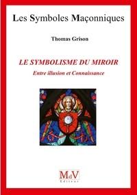 Thomas Grison - Le symbolisme du miroir - Entre illusion et connaissance.