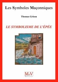 Thomas Grison - N.79 Le symbolisme de l'épée.