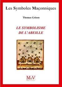 Thomas Grison - N.87 LE SYMBOLISME DE L'ABEILLE.