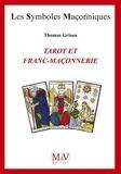 Thomas Grison - N. 78 Tarot et franc maçonnerie.