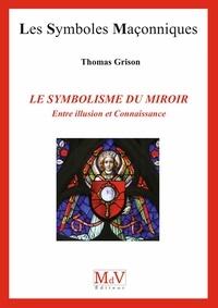 Thomas Grison et Grison Thomas - N. 89 Le Symbolisme du Miroir.