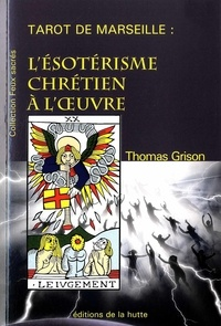 Thomas Grison - Tarot de Marseille - L'ésotérisme chrétien à l'oeuvre.