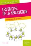 Thomas Guedj - 50 clés pour bien négocier - La théorie du quadrant au service du négociateur.
