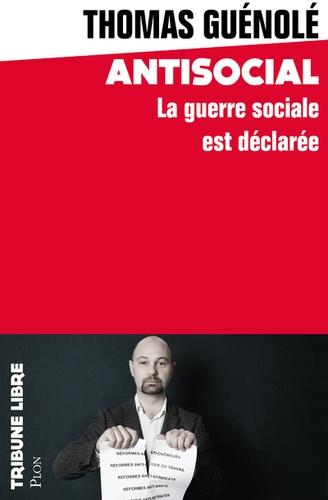 Antisocial. La guerre sociale est déclarée