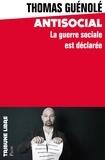 Thomas Guénolé - Antisocial - La guerre sociale est déclarée.