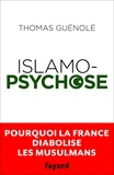 Thomas Guénolé - Islamopsychose.