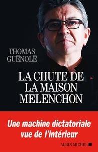 Thomas Guénolé - La chute de la maison Mélenchon.